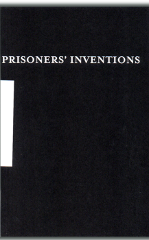 Prisoners' Inventions, with Angelo, Printed by WhiteWalls, Chicago, June 2003.