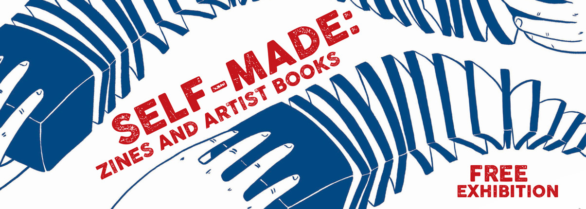 Self-made: zines and artist books