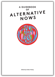 Guidebook of Alternative Nows by Amber Hickey | Temporary Services
