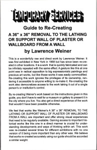 "11. Guide to Re-Creating A 36"" x 36"" REMOVAL TO THE LATHING OR SUPPORT WALL OF PLASTER OR WALLBOARD FROM A WALL by Lawrence Weiner, February 2000."