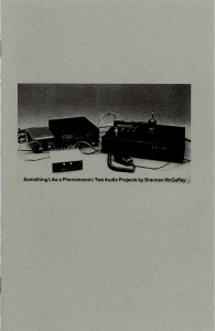 37. Something Like a Phenomenon: Two Audio Projects by Brennan McGaffey, October 2001.