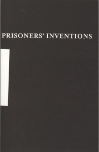 55. Prisoners' Inventions, with Angelo, Printed by WhiteWalls, Chicago, June 2003.