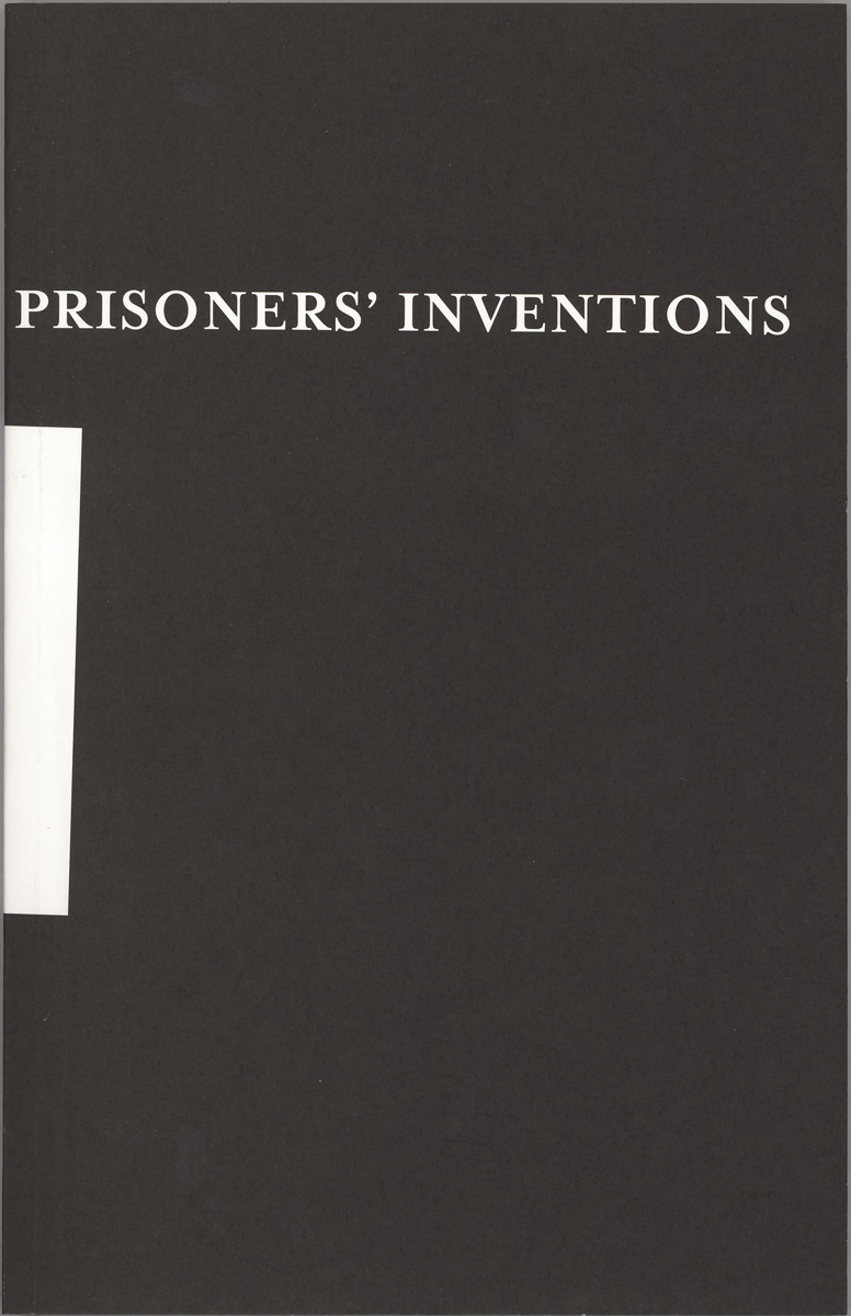 Prisoners' Inventions, by Angelo, with Temporary Services