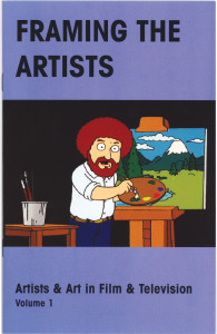 67. Framing the Artists - Artists & Art in Film & Television, Volume 1, April 2005.