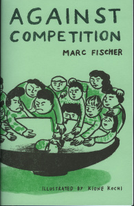 103. Against Competition, by Marc Fischer, illustrations by Kione Kochi, September 2014