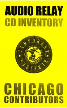 Audio Relay CD Inventory Chicago Contributors, December 2002.