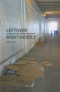 107. Leftover Rightunder #2, by Wes Janz, October 2014.