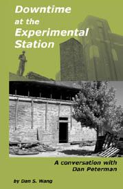Downtime at the Experimental Station   Dan S. Wang /Dan Peterman