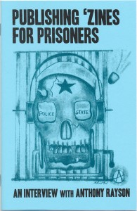 114. Publishing 'Zines for Prisoners: An Interview with Anthony Rayson, by Temporary Services, March 2015.