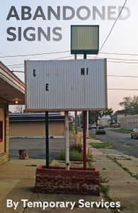 116. Abandoned Signs, by Temporary Services, June 2017.